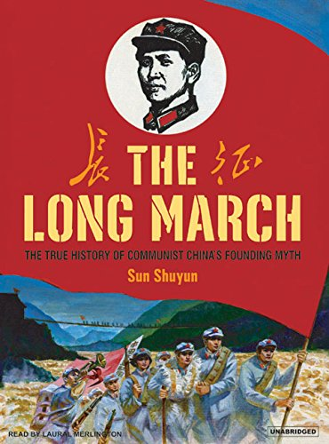 Download The Long March: The True History of Communist China's Founding Myth PDF