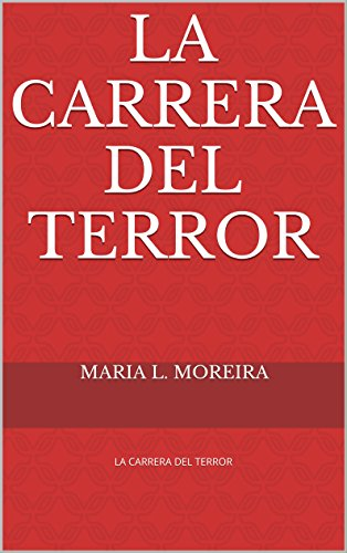 Descargar Libro La Carrera Del Terror: La Carrera Del Terror Maria L. Moreira