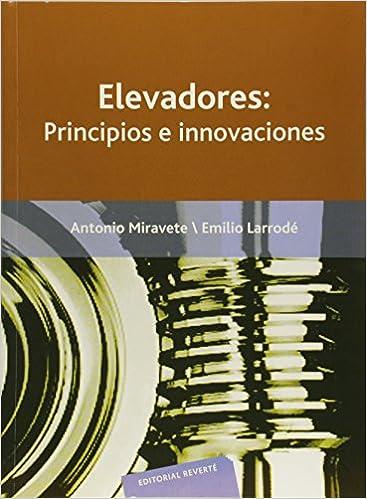 Elevadores: Principios e innovaciones: Amazon.es: Antonio Miravete ...
