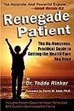 Renegade Patient, Tedde Rinker Do, 0976379775