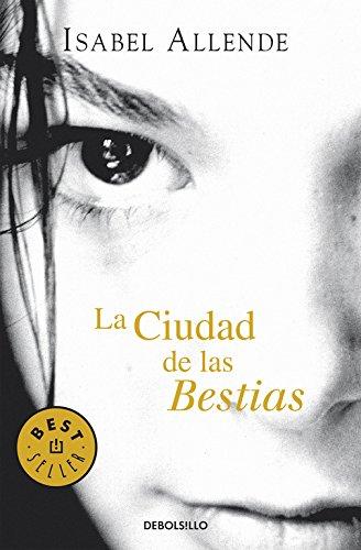 La ciudad de las Bestias (Memorias del Águila y del Jaguar 1) (BEST SELLER) Tapa blanda – 5 sep 2012 Isabel Allende DEBOLSILLO 8497935691 Anthologies