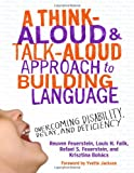 Think Aloud and Talk-Aloud Approach to Buidling Language : Overcoming Disability, Delay, and Deficiency, Feuerstein, Reuven and Falik, Louis H., 0807753939