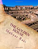 The Golden House, Mahyar Rasi, 1492909416