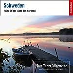 Schweden. Reise in das Licht des Nordens (F.A.Z.-Dossier) |  F.A.Z.