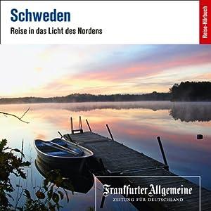 Schweden. Reise in das Licht des Nordens (F.A.Z.-Dossier) Hörbuch