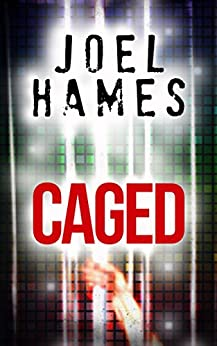 Caged: A Sam Williams Short by [Hames, Joel]
