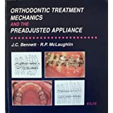 A Colour Atlas and Text of Orthodontic Treatment Mechanics and the Preadjusted Appliance