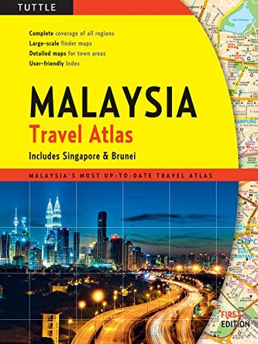 Malaysia Travel Atlas: includes Singapore & Brunei...