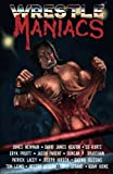 img - for Wrestle Maniacs book / textbook / text book