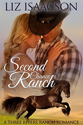 Second Chance Ranch (Three Rivers Ranch Romance Book 1) by [Isaacson, Liz, Johnson,Elana]