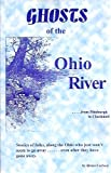 Ghosts of the Ohio River, Bruce Carlson, 1571663584