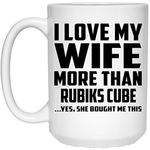Husband Coffee Mug, I Love My Wife More Than Rubiks Cube ...Yes, She Bought Me This - 15 Oz Coffee Mug, Ceramic Cup, Best Gift for Husband, Him, Men, Man from Wife