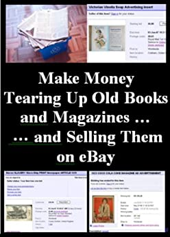 Make Money Tearing Up Old Books and Magazines and Selling Them on eBay! by [Harper, Avril]