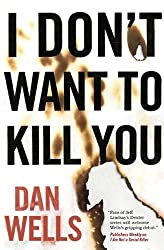 I Don't Want to Kill You (John Cleaver Book 3)