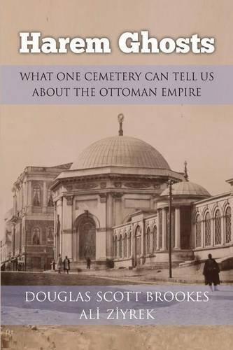 Download Harem Ghosts: What One Cemetery Can Tell us About the Ottoman Empire ebook