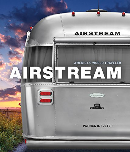 Airstream: America's World Traveler -