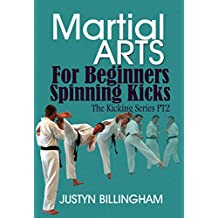 Spinning Kicks for Beginners: The Kicking Series Part 2 -- Martial Arts for Beginners
