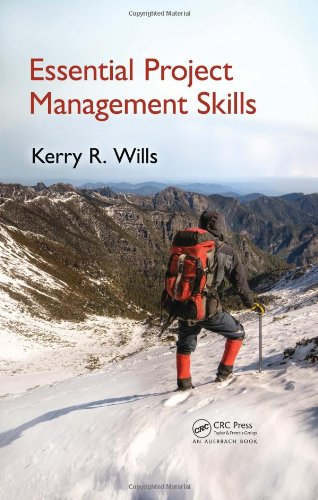 Essential Project Management Skills by Kerry Wills, Publisher : CRC Press