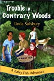 Trouble in Contrary Woods, Linda G. Salisbury, 1881539466