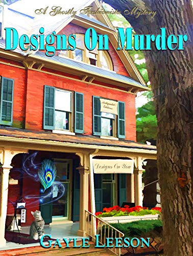 Designs On Murder: A Ghostly Fashionista Mystery (Ghostly Fashionista Mystery Series Book 1) by [Leeson, Gayle]