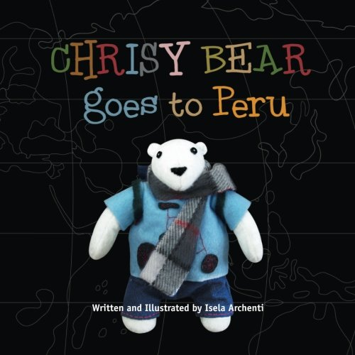 Download Chrisy Bear Goes to Peru PDF