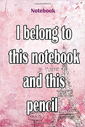 Notebook: I belong to this notebook and this pencil