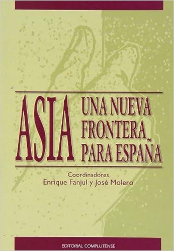 Descarga gratuita de libros electrónicos en pdf. Asia: una nueva frontera para España (sin colección) en español PDF PDB
