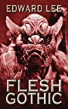 Flesh Gothic by Edward Lee front cover