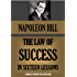 THE LAW OF SUCCESS. The Complete 16 lessons, based on the original 1928 edition. (Timeless Wisdom Collection Book 177)