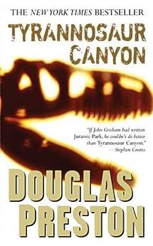 Tyrannosaur Canyon (Wyman Ford Series Book 1) by [Preston, Douglas]