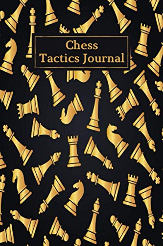 Chess Tactics Journal: Ultimate Tactical Chess Log Book & Score Notebook – Record Moves – Improve Your Strategy…