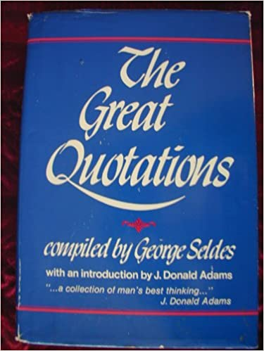 The Great Quotations George Seldes Amazon Books Interesting Great Quotations