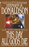 This Day All Gods Die, Stephen R. Donaldson, 0553573284