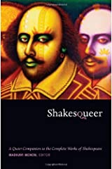 Shakesqueer: A Queer Companion to the Complete Works of Shakespeare (Series Q) Kindle Edition