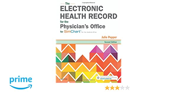 The electronic health record for the physicians office for the electronic health record for the physicians office for simchart for the medical office 2e 9780323511469 medicine health science books amazon fandeluxe Gallery