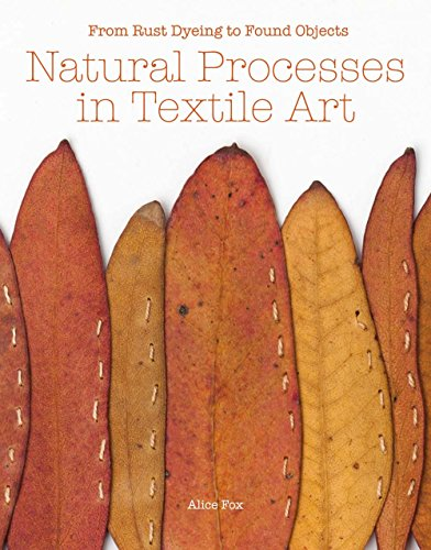 Natural Processes in Textile Art: From Rust-Dyeing to Found Objects - Best Object Costumes