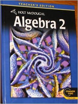 Book Holt McDougal Algebra 2: Common Core Teacher's Edition 2012