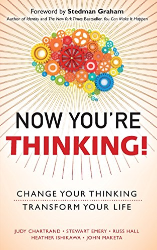 Now You're Thinking!: Change Your Thinking. Transform Your Life (paperback)