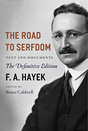 The Road to Serfdom: Text and Documents--The Definitive Edition (The Collected Works of F. A. Hayek, Volume 2)