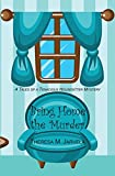 Bring Home the Murder (Tales of a Tenacious Housesitter)
