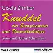 Knuddel, der Energiesparer und Umweltschützer | Gisela Zimber