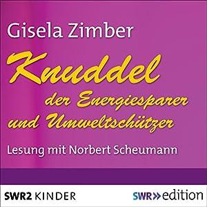 Knuddel, der Energiesparer und Umweltschützer Hörbuch