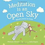 img - for Meditation Is an Open Sky: Mindfulness for Kids book / textbook / text book