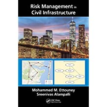 Risk Management in Civil Infrastructure (Civil Infrastructure Health and Sustainability)