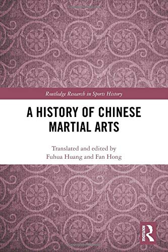 A History of Chinese Martial Arts (Routledge Research in Sports History) (Fan Chinese History)