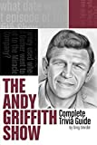 ''The Andy Griffith Show'' Complete Trivia Guide