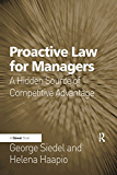 Proactive Law for Managers: A Hidden Source of Competitive Advantage