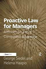 Proactive Law for Managers: A Hidden Source of Competitive Advantage Kindle Edition
