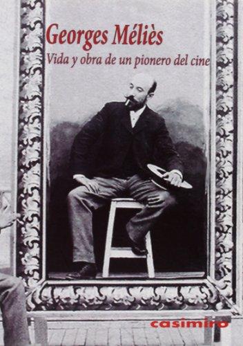 Descargar Libro Vida Y Obra De Un Pionero Del Cine ) Georges Méliès