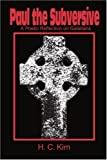 img - for Paul the Subversive: A Poetic Reflection on Galatians by Heerak Christian Kim (2001-07-29) book / textbook / text book